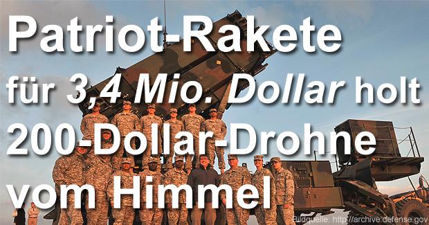 patriot rakete für 3 millionen dollar wird zum abschuss einer 200 dollar drohne genutzt